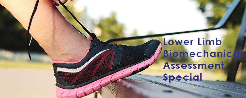 Lower Limb Biomechanical Assessment Special